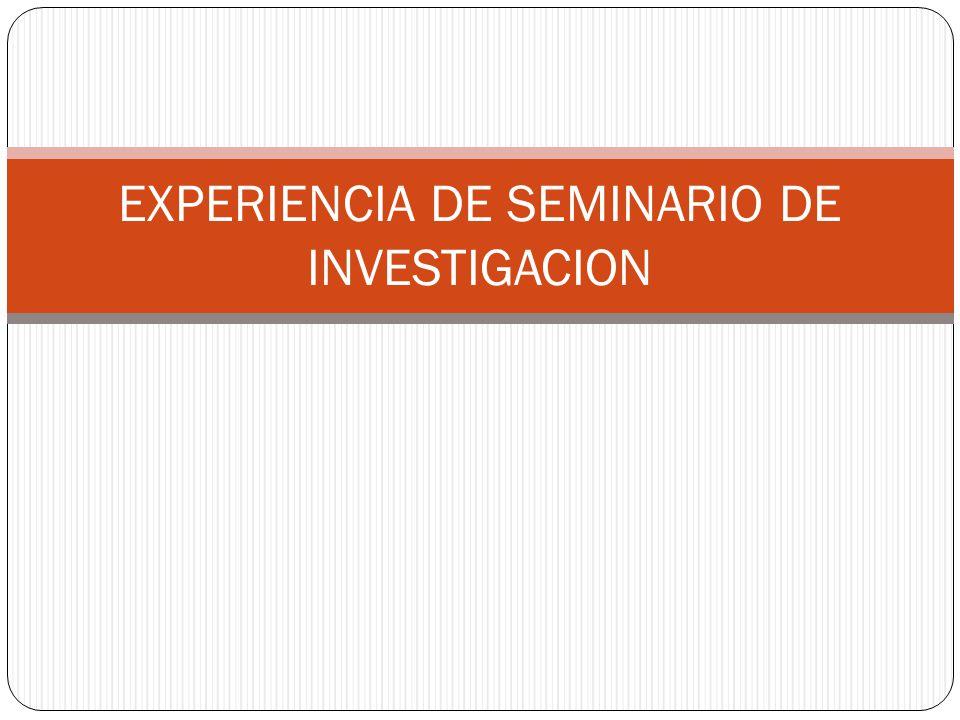 EXPERIENCIA DE SEMINARIO DE INVESTIGACION