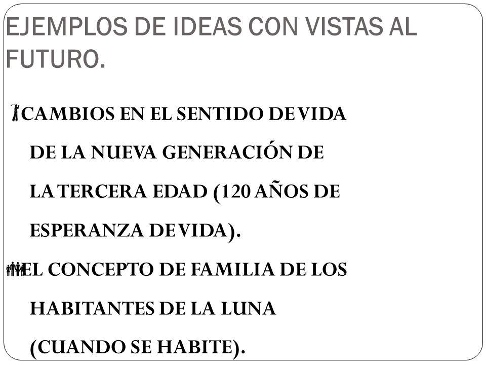 CAMBIOS EN EL SENTIDO DE VIDA DE LA NUEVA GENERACIÓN DE LA TERCERA EDAD (120 AÑOS DE ESPERANZA DE VIDA).