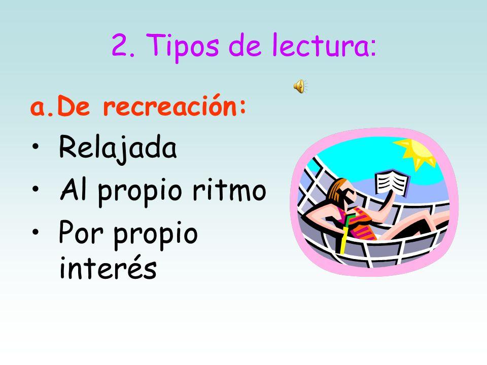 1. Objetivos Es establecer para qué se lee el texto, el propósito de la lectura.