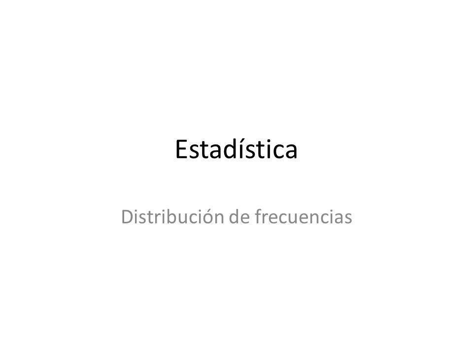 Estadística Distribución de frecuencias