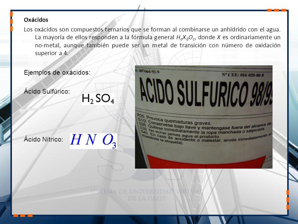 Oxácidos Los oxácidos son compuestos ternarios que se forman al combinarse un anhídrido con el agua.