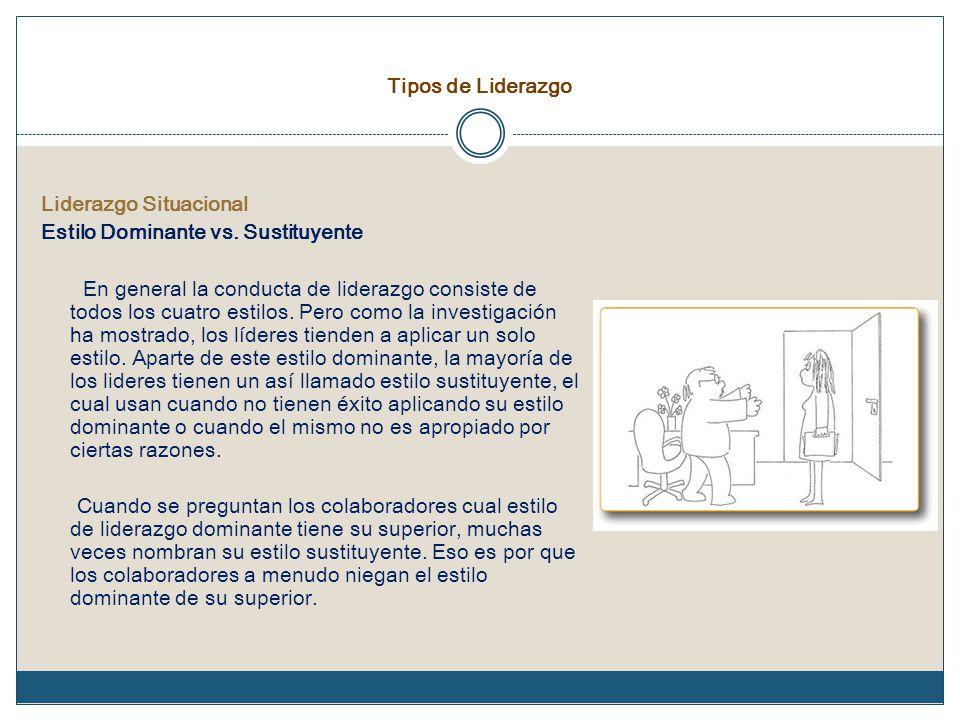 Tipos de Liderazgo Liderazgo Situacional Estilo Dominante vs.