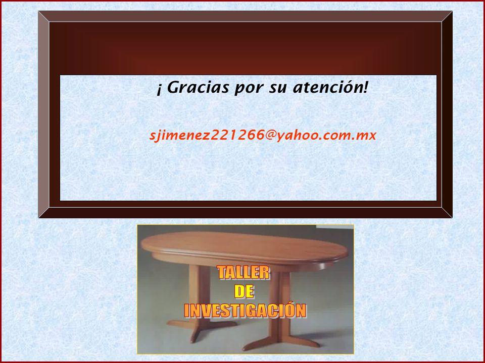 ¡ Gracias por su atención! sjimenez221266@yahoo.com.mx
