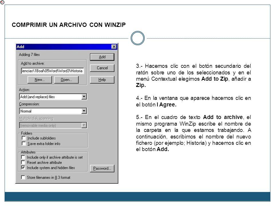 COMPRIMIR UN ARCHIVO CON WINZIP 3.- Hacemos clic con el botón secundario del ratón sobre uno de los seleccionados y en el menú Contextual elegimos Add