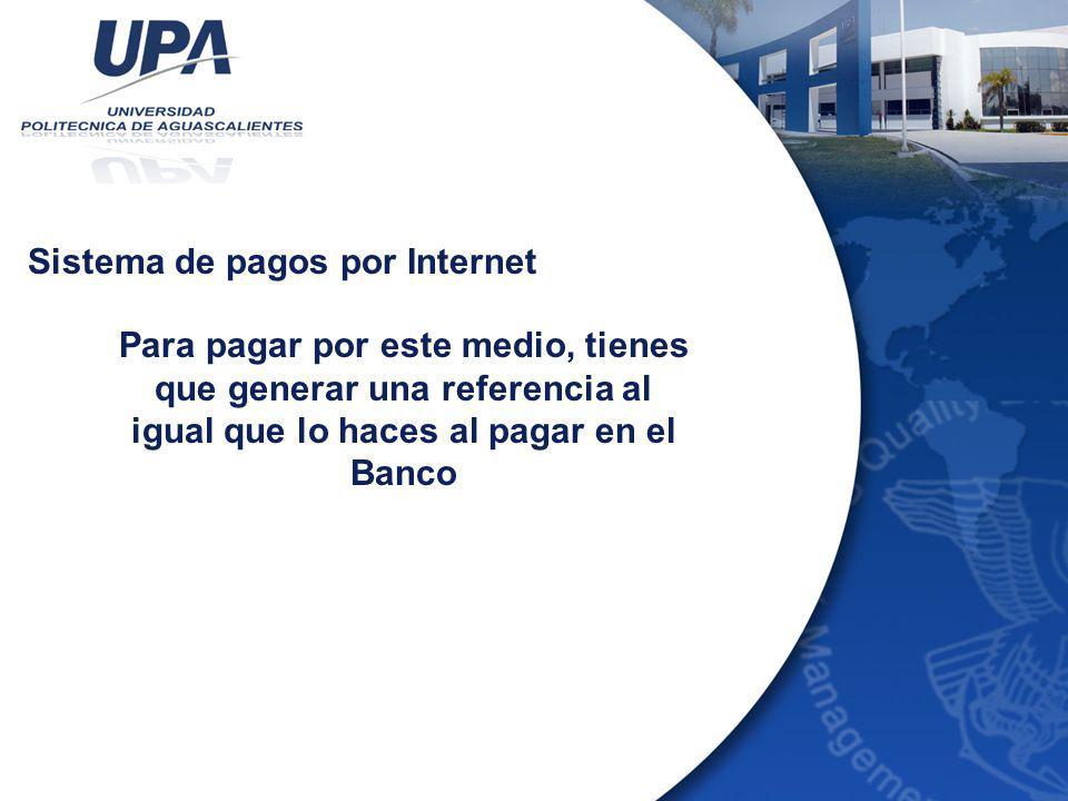 Para pagar por este medio, tienes que generar una referencia al igual que lo haces al pagar en el Banco Sistema de pagos por Internet