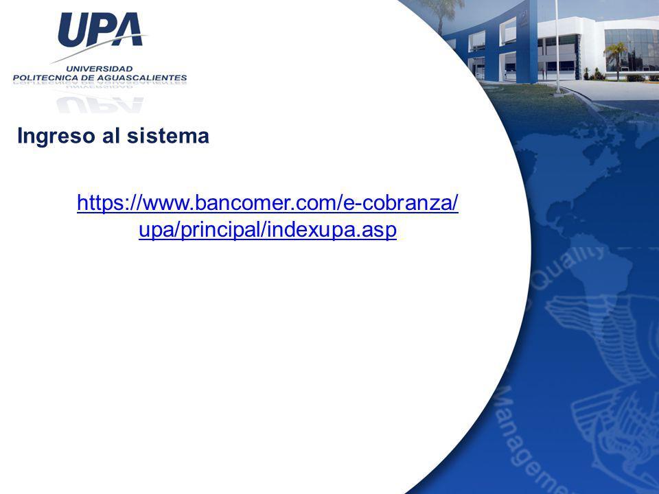 Ingreso al sistema https://www.bancomer.com/e-cobranza/ upa/principal/indexupa.asp
