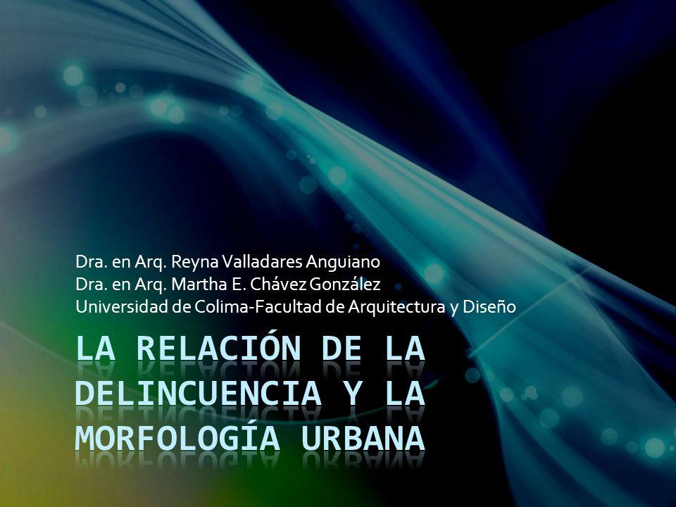 Dra. en Arq. Reyna Valladares Anguiano Dra. en Arq. Martha E. Chávez González Universidad de Colima-Facultad de Arquitectura y Diseño