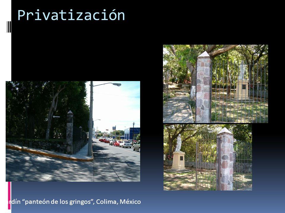Privatización Jardín panteón de los gringos, Colima, México