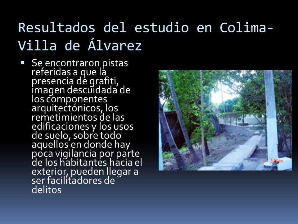 Resultados del estudio en Colima- Villa de Álvarez Se encontraron pistas referidas a que la presencia de grafiti, imagen descuidada de los componentes