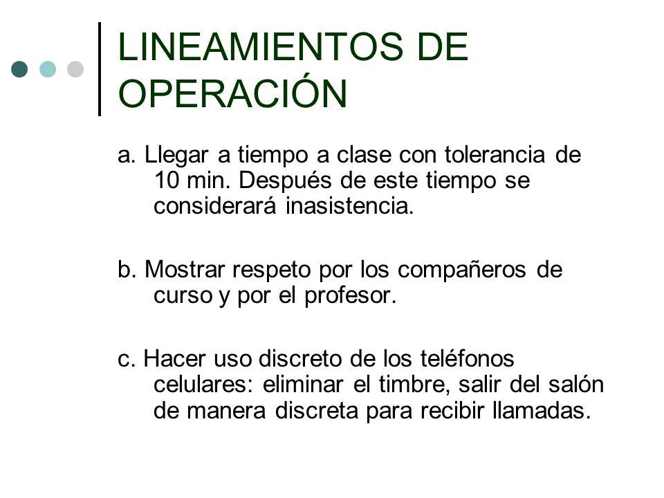 LINEAMIENTOS DE OPERACIÓN d.Durante los exámenes queda prohibido el uso de teléfonos celulares.