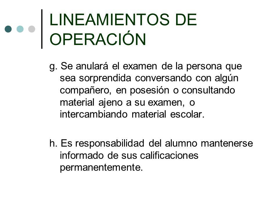LINEAMIENTOS DE OPERACIÓN i. Queda prohibido introducir alimentos o bebidas al salón de clases.