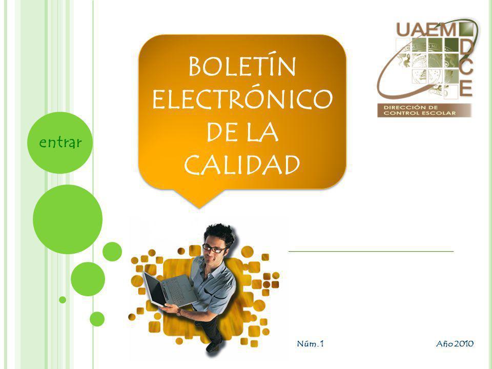 BOLETÍN ELECTRÓNICO DE LA CALIDAD Núm. 1 Año 2010 entrar