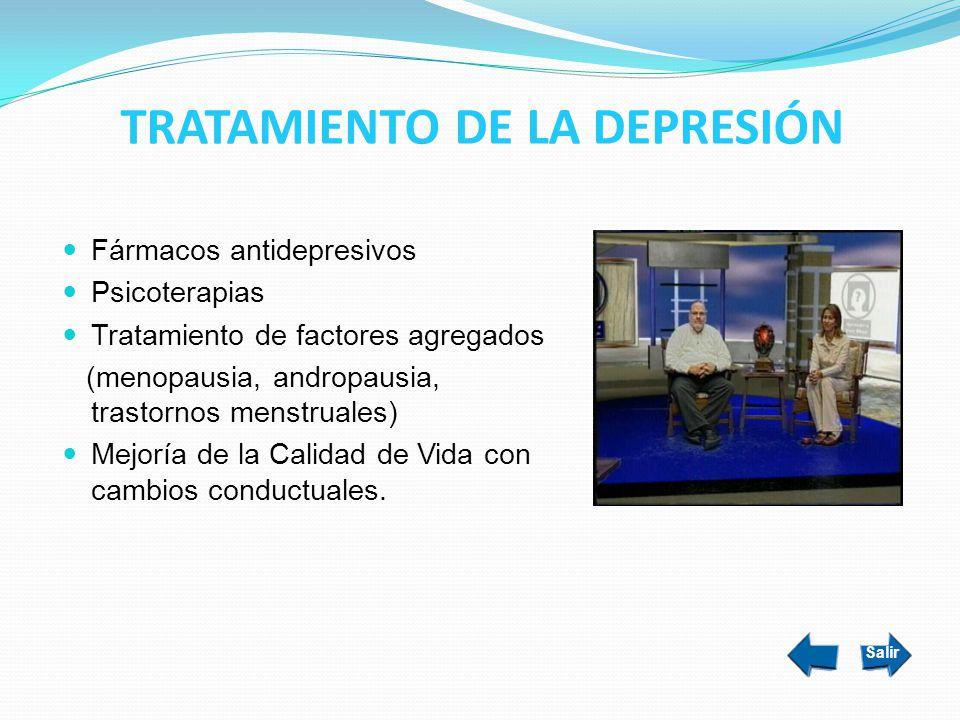 TRATAMIENTO DE LA DEPRESIÓN Fármacos antidepresivos Psicoterapias Tratamiento de factores agregados (menopausia, andropausia, trastornos menstruales)
