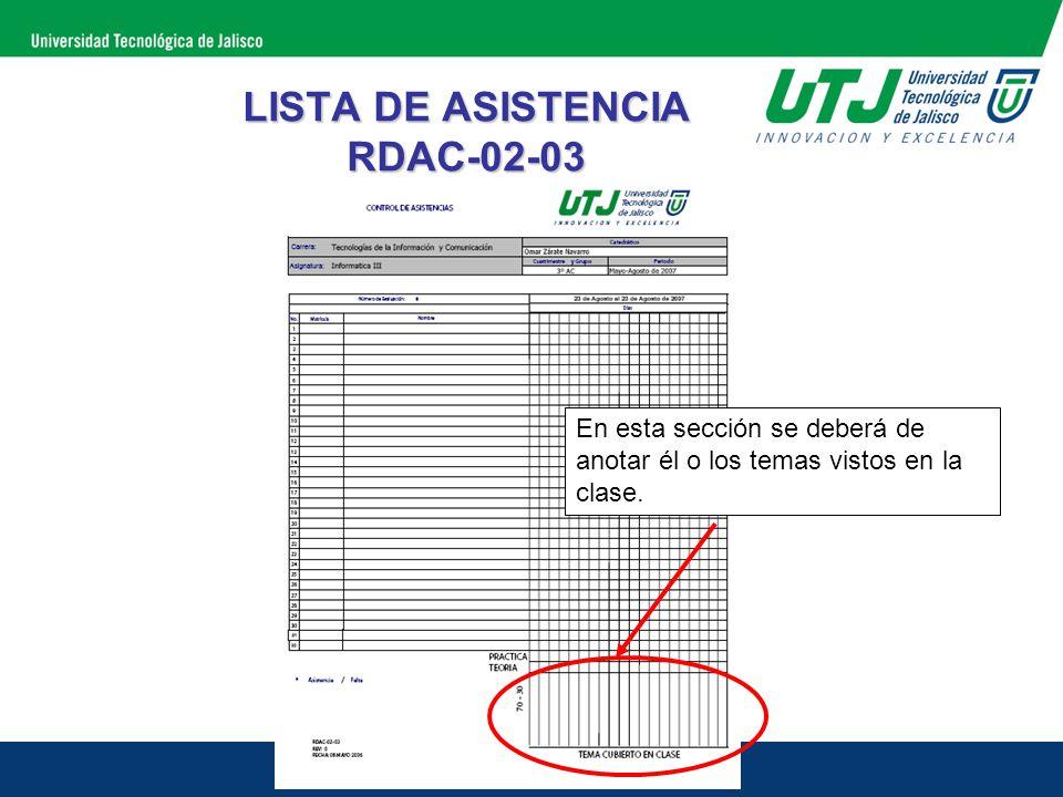 LISTA DE ASISTENCIA RDAC-02-03 En esta sección se deberá de anotar él o los temas vistos en la clase.