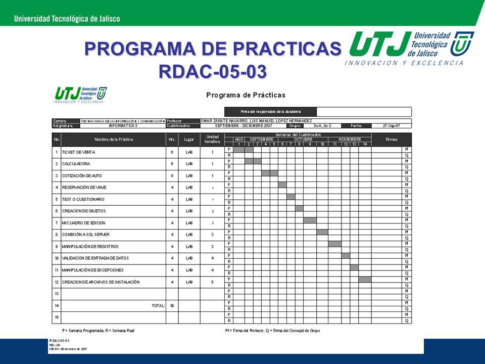 LISTA DE ASISTENCIA RDAC-02-03 En esta sección se coloca el porcentaje de Teoría y de Practica que se vio en la clase, por lo general deberá de ser de 70% Practica y 30% Teoría.