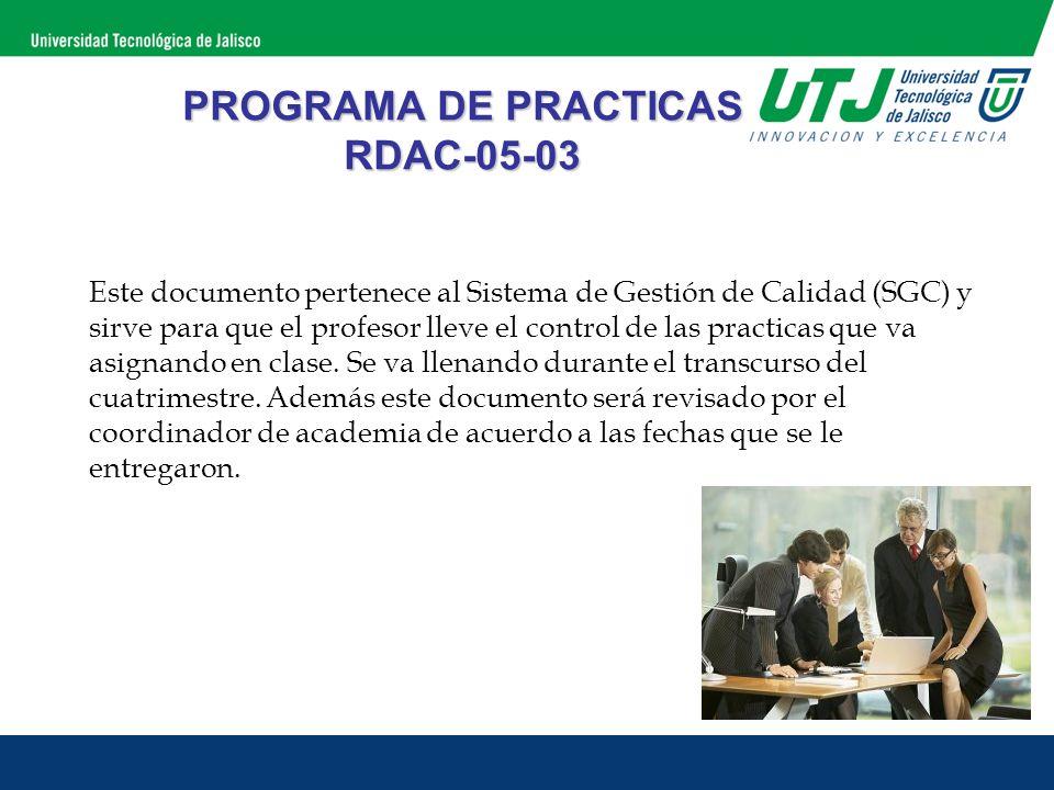 Este documento pertenece al Sistema de Gestión de Calidad (SGC) y sirve para que el profesor lleve el control de las practicas que va asignando en cla