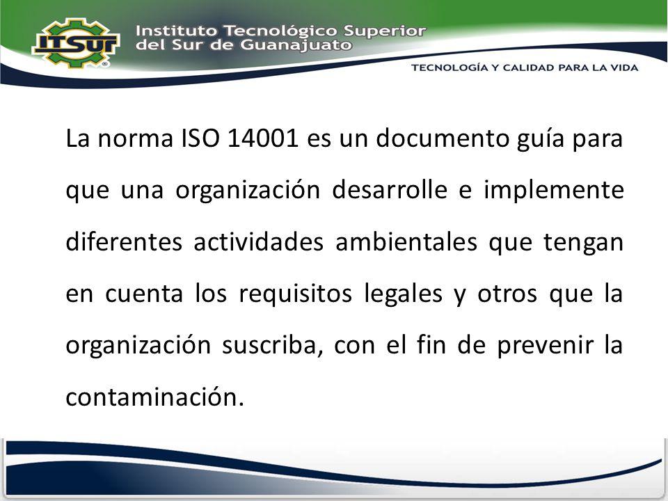 La norma ISO 14001 es un documento guía para que una organización desarrolle e implemente diferentes actividades ambientales que tengan en cuenta los