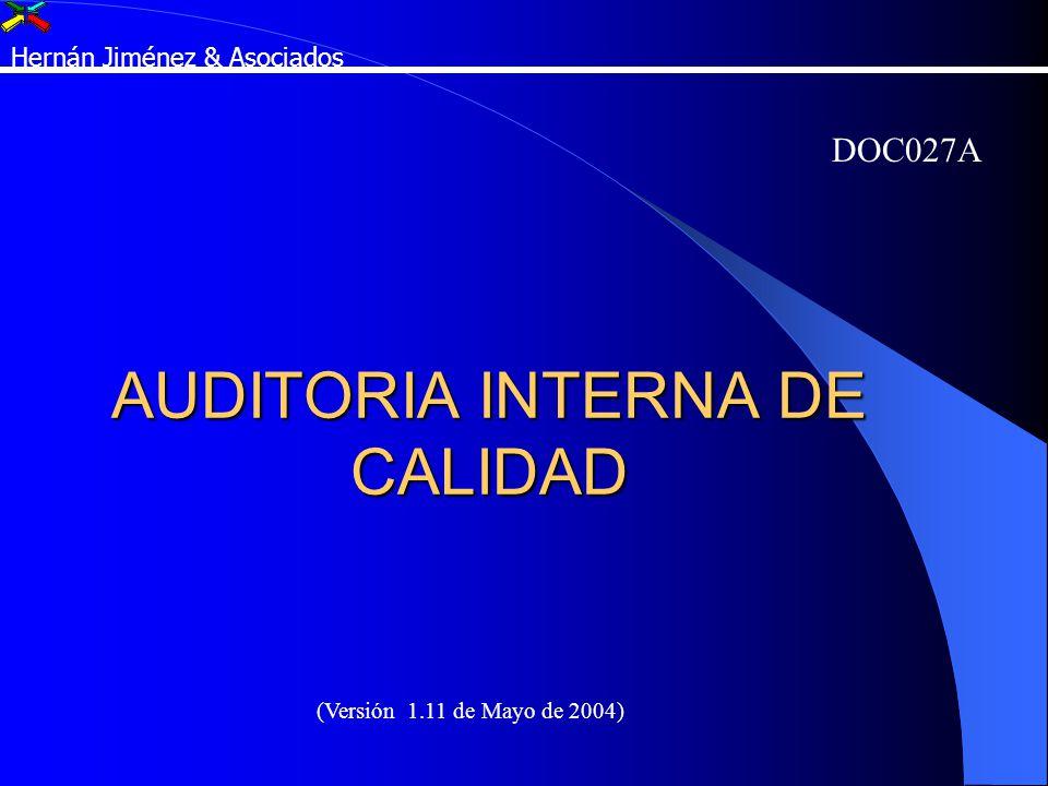 AUDITORIA INTERNA DE CALIDAD DOC027A Hernán Jiménez & Asociados (Versión 1.11 de Mayo de 2004)