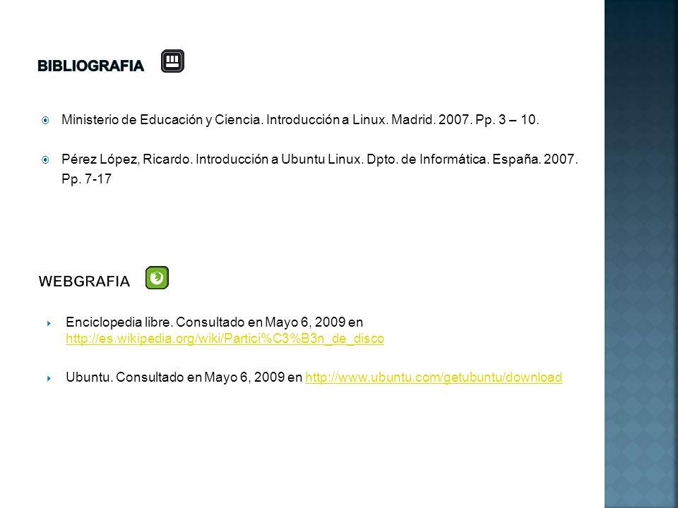 Ministerio de Educación y Ciencia. Introducción a Linux. Madrid. 2007. Pp. 3 – 10. Pérez López, Ricardo. Introducción a Ubuntu Linux. Dpto. de Informá