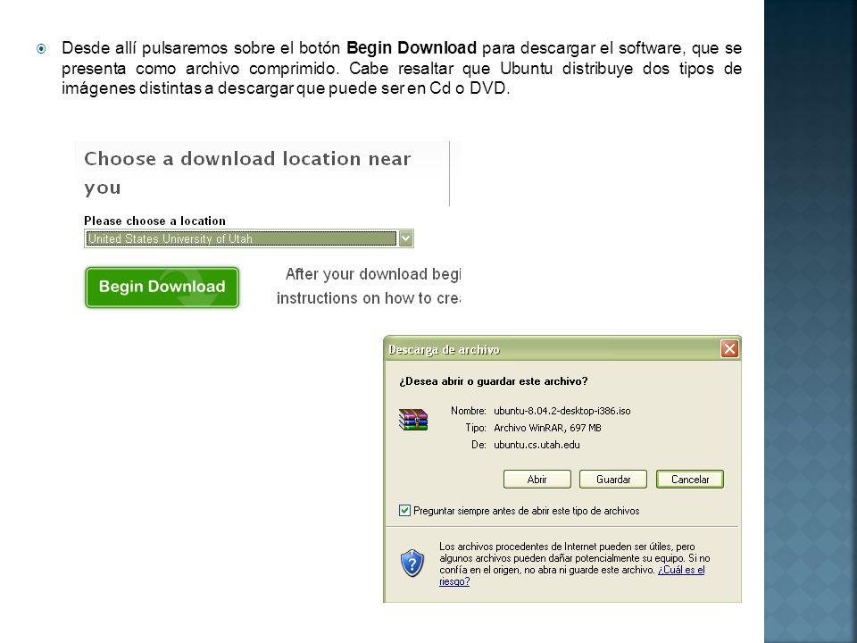 Desde allí pulsaremos sobre el botón Begin Download para descargar el software, que se presenta como archivo comprimido. Cabe resaltar que Ubuntu dist