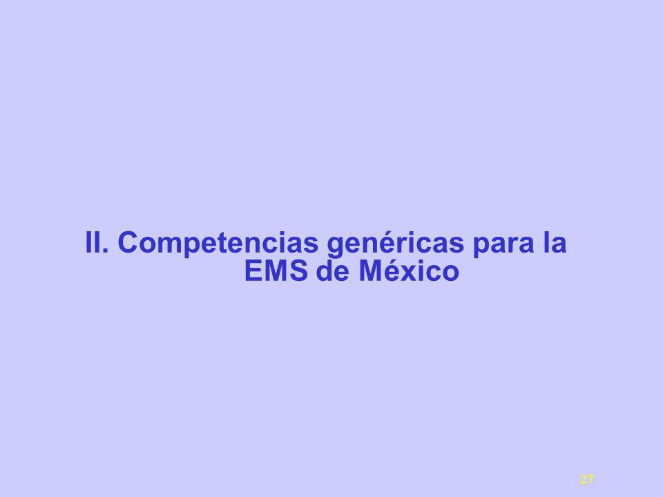27 II. Competencias genéricas para la EMS de México