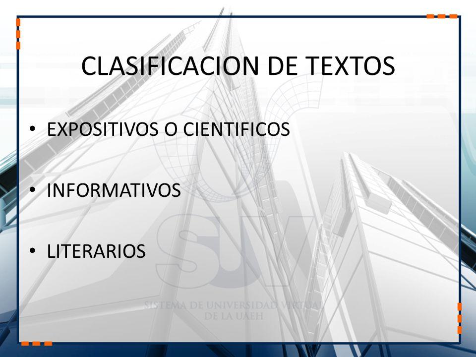 CLASIFICACION DE TEXTOS EXPOSITIVOS O CIENTIFICOS INFORMATIVOS LITERARIOS