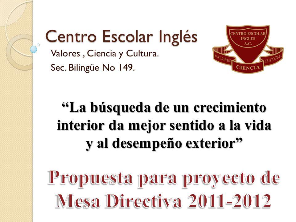 Centro Escolar Inglés Valores, Ciencia y Cultura. Sec. Bilingüe No 149. La búsqueda de un crecimiento interior da mejor sentido a la vida y al desempe