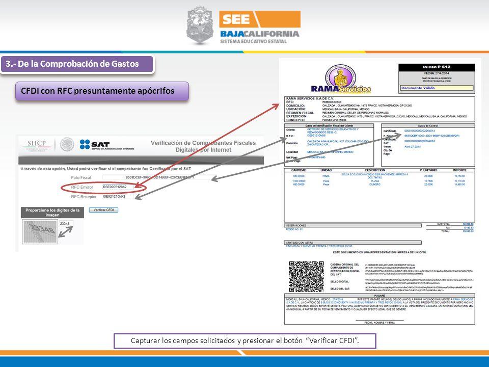 3.- De la Comprobación de Gastos CFDI con RFC presuntamente apócrifos Capturar los campos solicitados y presionar el botón Verificar CFDI.
