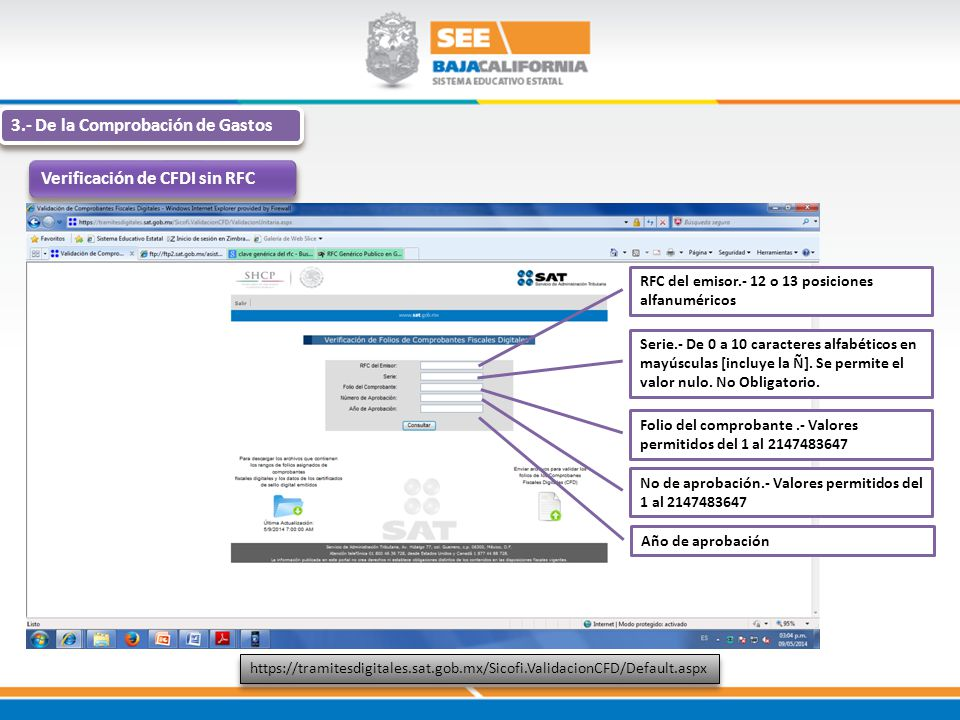 3.- De la Comprobación de Gastos Verificación de CFDI sin RFC https://tramitesdigitales.sat.gob.mx/Sicofi.ValidacionCFD/Default.aspx RFC del emisor.-