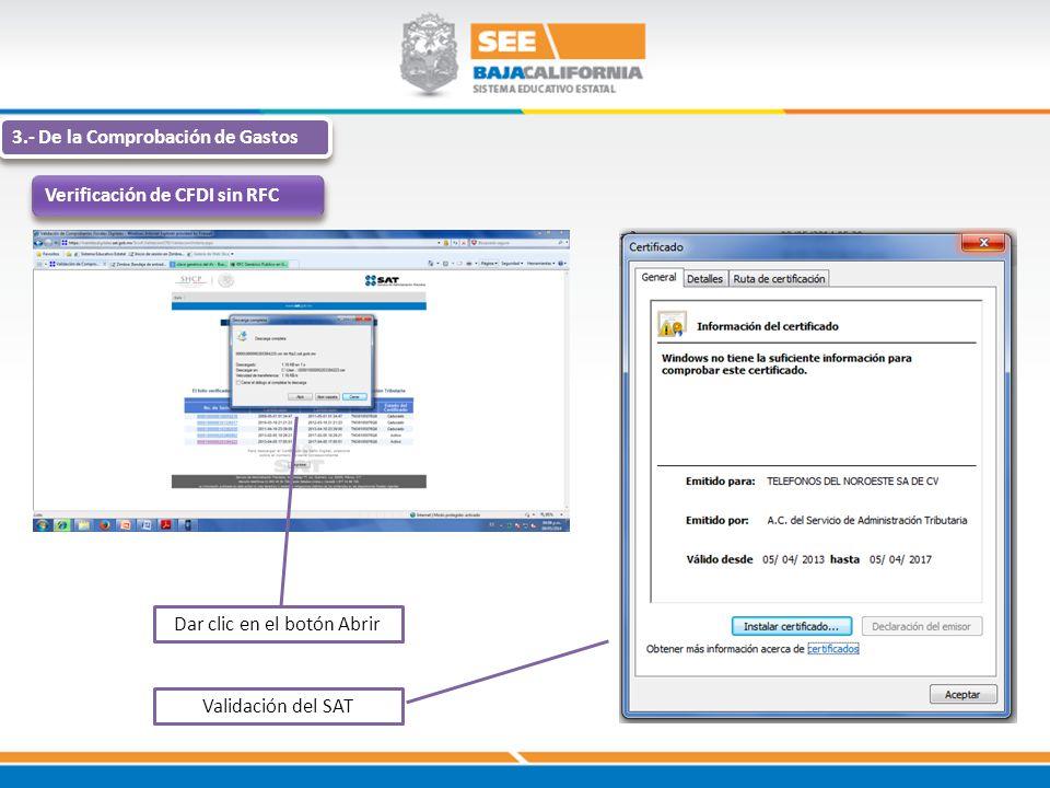3.- De la Comprobación de Gastos Verificación de CFDI sin RFC Dar clic en el botón Abrir Validación del SAT