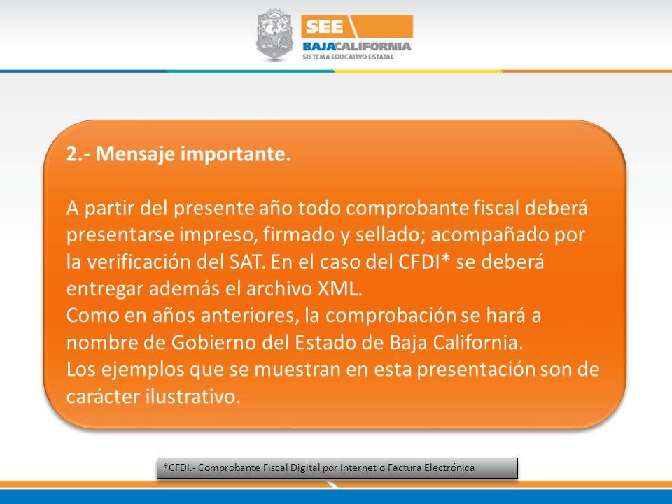 *CFDI.- Comprobante Fiscal Digital por Internet o Factura Electrónica
