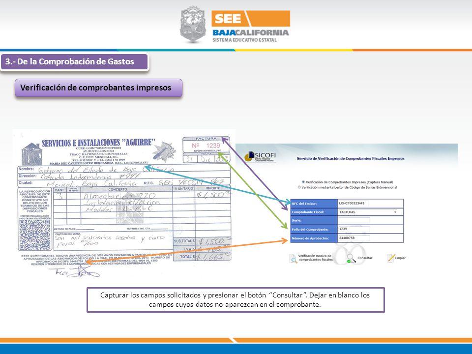 3.- De la Comprobación de Gastos Verificación de comprobantes impresos Capturar los campos solicitados y presionar el botón Consultar. Dejar en blanco