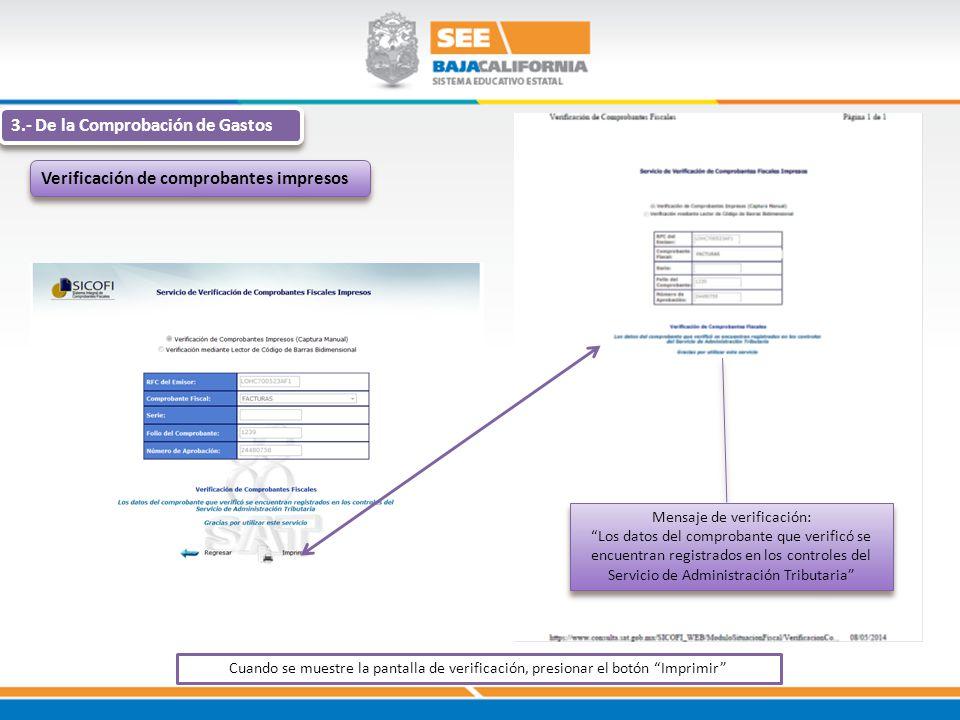 3.- De la Comprobación de Gastos Verificación de comprobantes impresos Mensaje de verificación: Los datos del comprobante que verificó se encuentran r