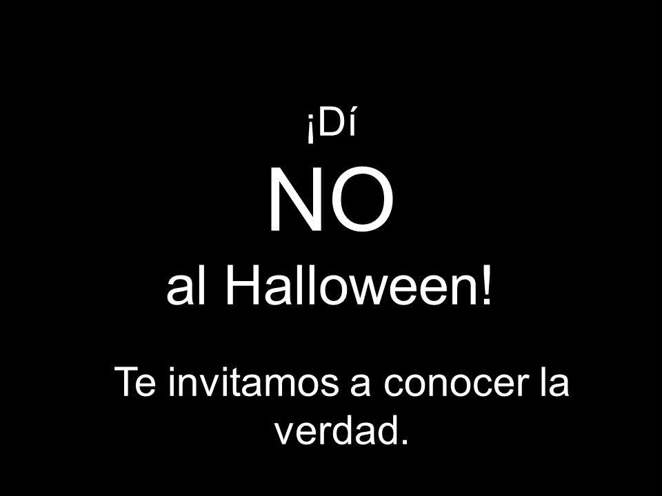 ¡Dí NO al Halloween! Te invitamos a conocer la verdad.