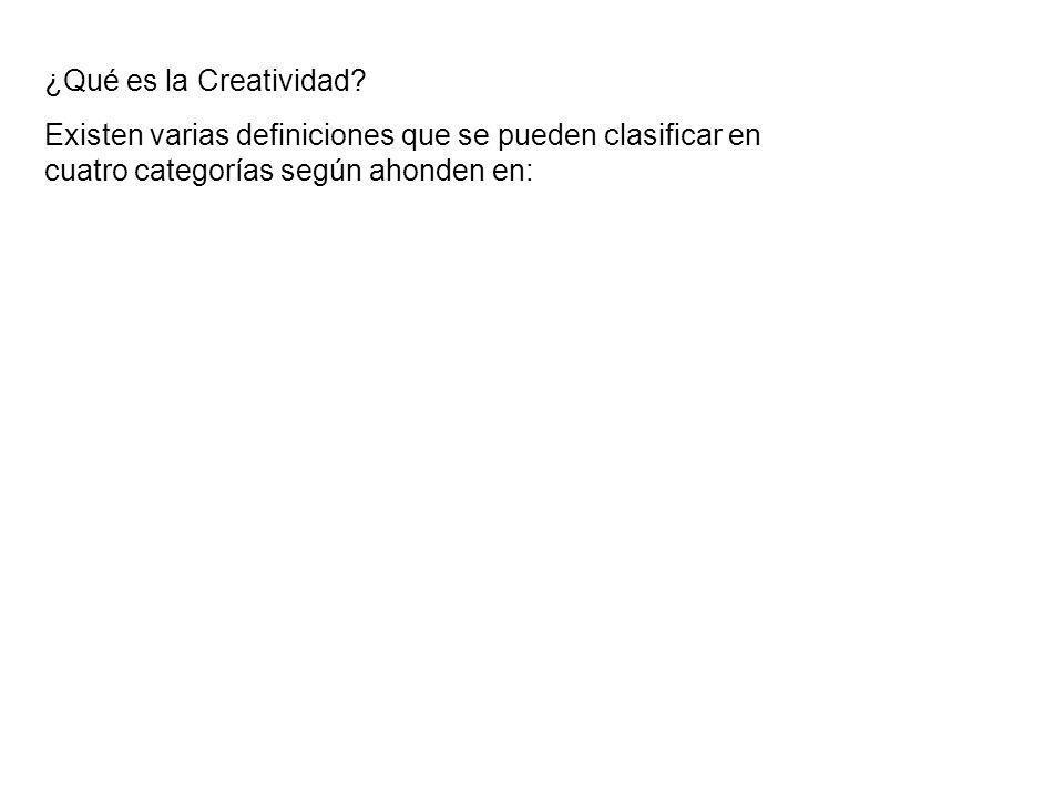 Existen varias definiciones que se pueden clasificar en cuatro categorías según ahonden en: ¿Qué es la Creatividad?
