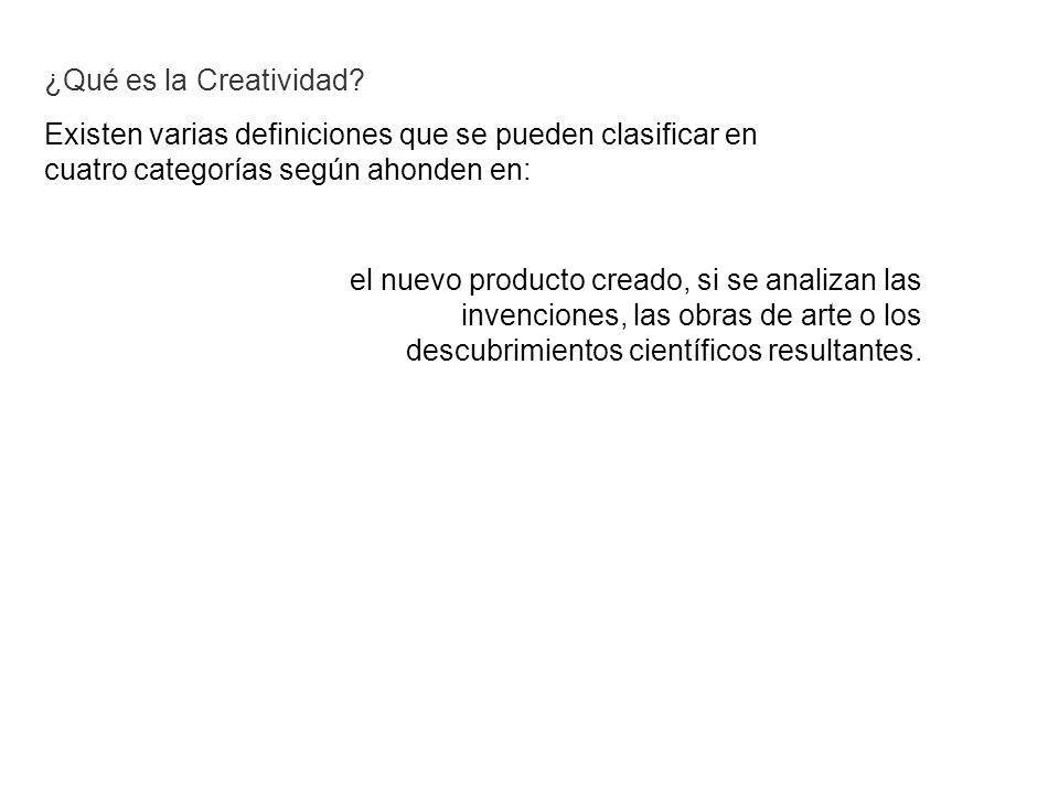 Existen varias definiciones que se pueden clasificar en cuatro categorías según ahonden en: ¿Qué es la Creatividad? el nuevo producto creado, si se an