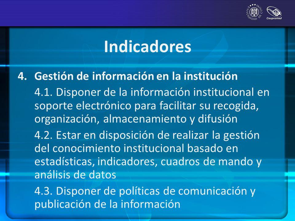 Indicadores 4.Gestión de información en la institución 4.1. Disponer de la información institucional en soporte electrónico para facilitar su recogida