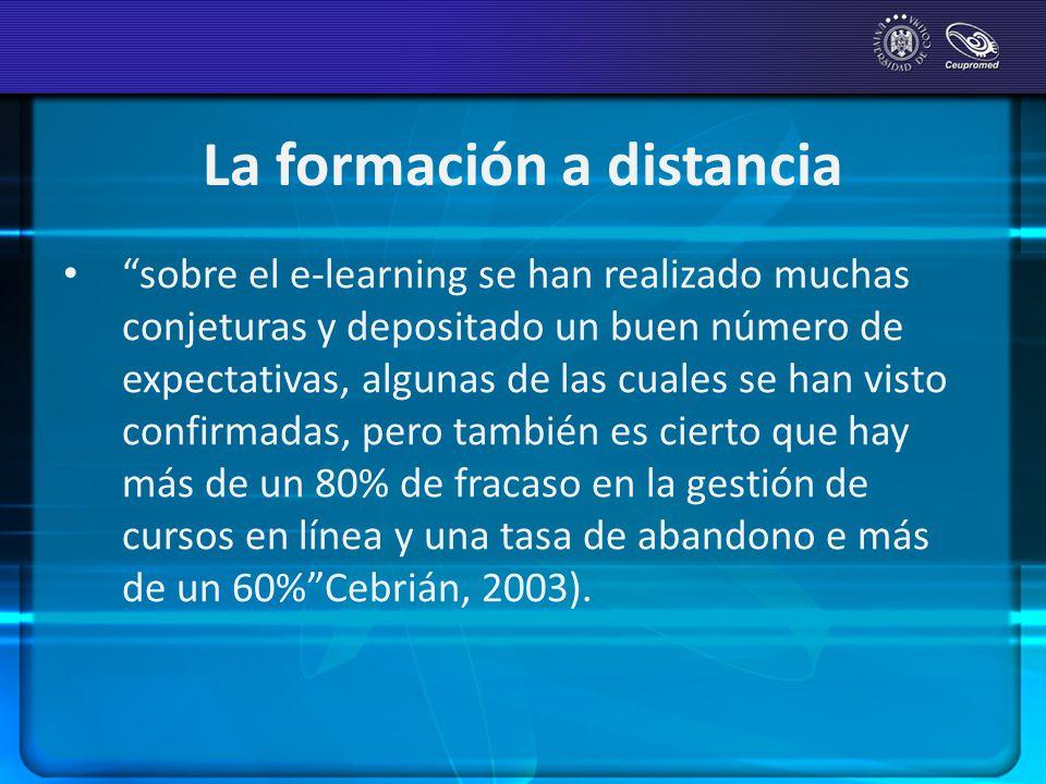 La formación a distancia sobre el e-learning se han realizado muchas conjeturas y depositado un buen número de expectativas, algunas de las cuales se