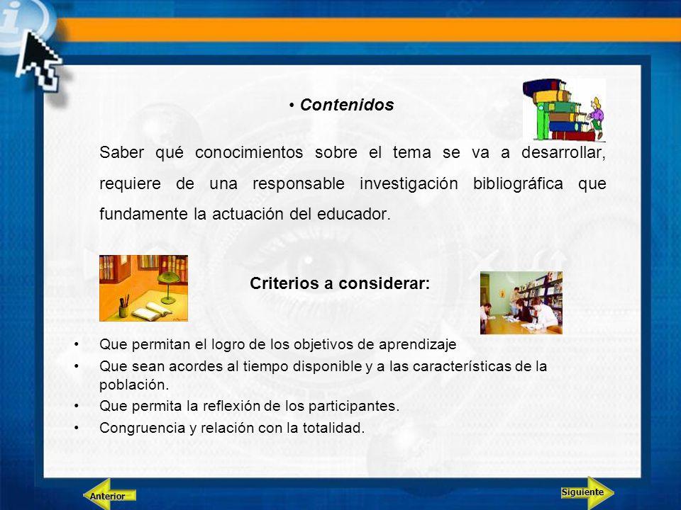 Contenidos Saber qué conocimientos sobre el tema se va a desarrollar, requiere de una responsable investigación bibliográfica que fundamente la actuación del educador.