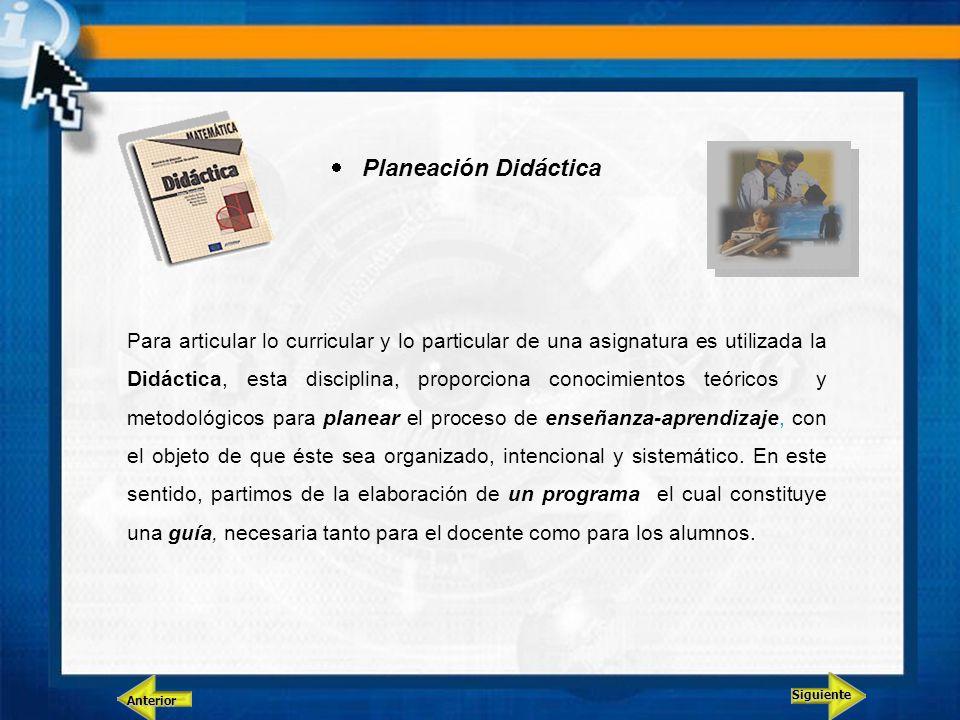 Para articular lo curricular y lo particular de una asignatura es utilizada la Didáctica, esta disciplina, proporciona conocimientos teóricos y metodo