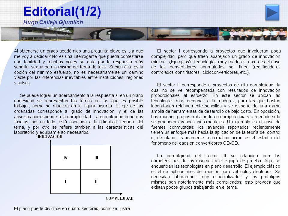 Editorial(2/2) Hugo Calleja Gjumlich El sector IV corresponde a tecnologías y aplicaciones novedosas.
