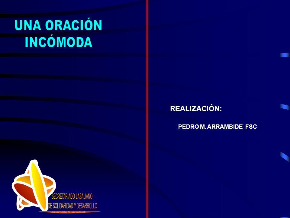 REALIZACIÓN: PEDRO M. ARRAMBIDE FSC