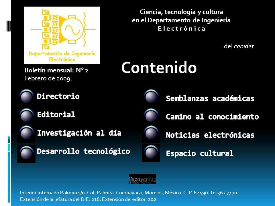 Ciencia, tecnología y cultura en el Departamento de Ingeniería E l e c t r ó n i c a del cenidet Boletín mensual: N° 2 Febrero de 2009. Interior Inter