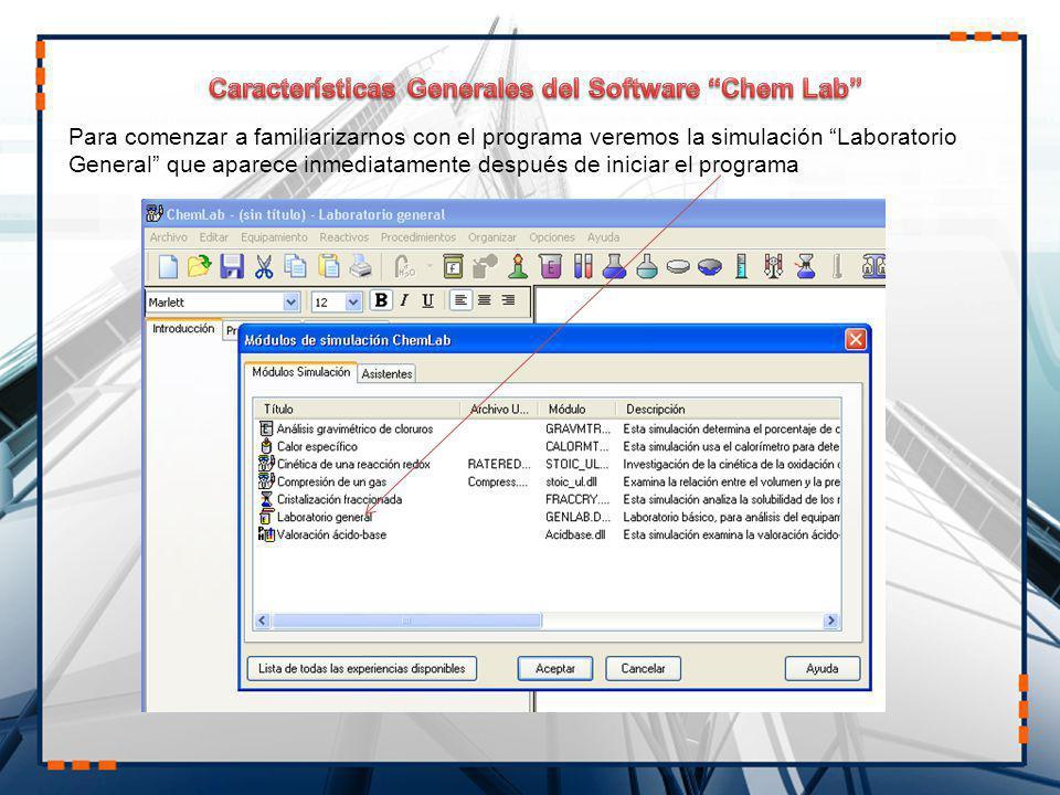 Para comenzar a familiarizarnos con el programa veremos la simulación Laboratorio General que aparece inmediatamente después de iniciar el programa