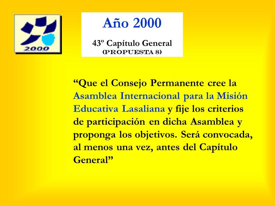 Que el Consejo Permanente cree la Asamblea Internacional para la Misión Educativa Lasaliana y fije los criterios de participación en dicha Asamblea y proponga los objetivos.