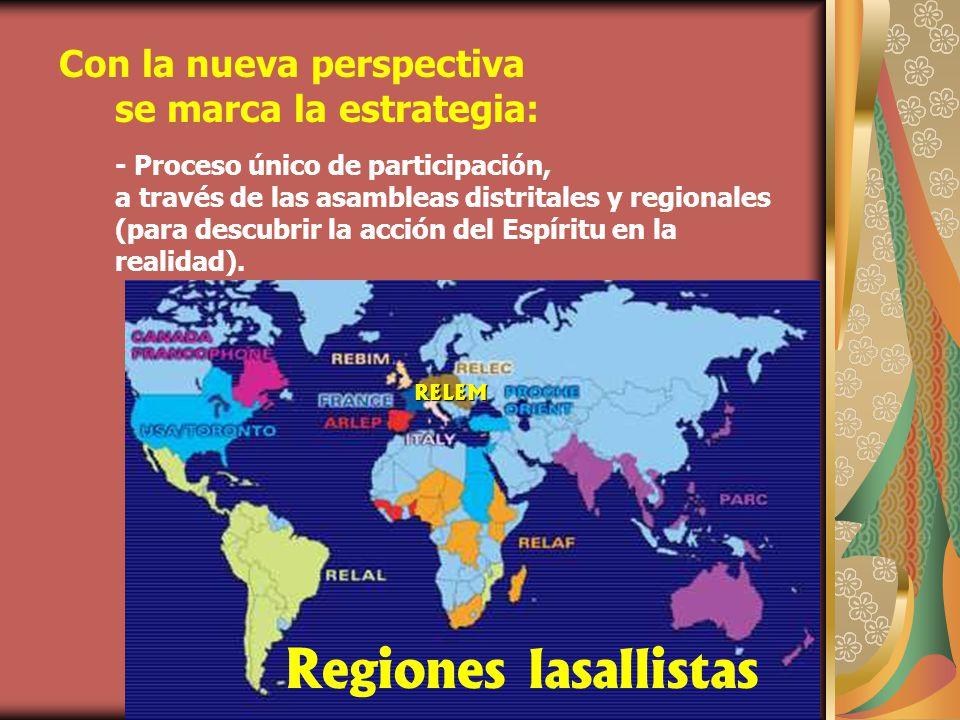 Con la nueva perspectiva se marca la estrategia: - Proceso único de participación, a través de las asambleas distritales y regionales (para descubrir la acción del Espíritu en la realidad).