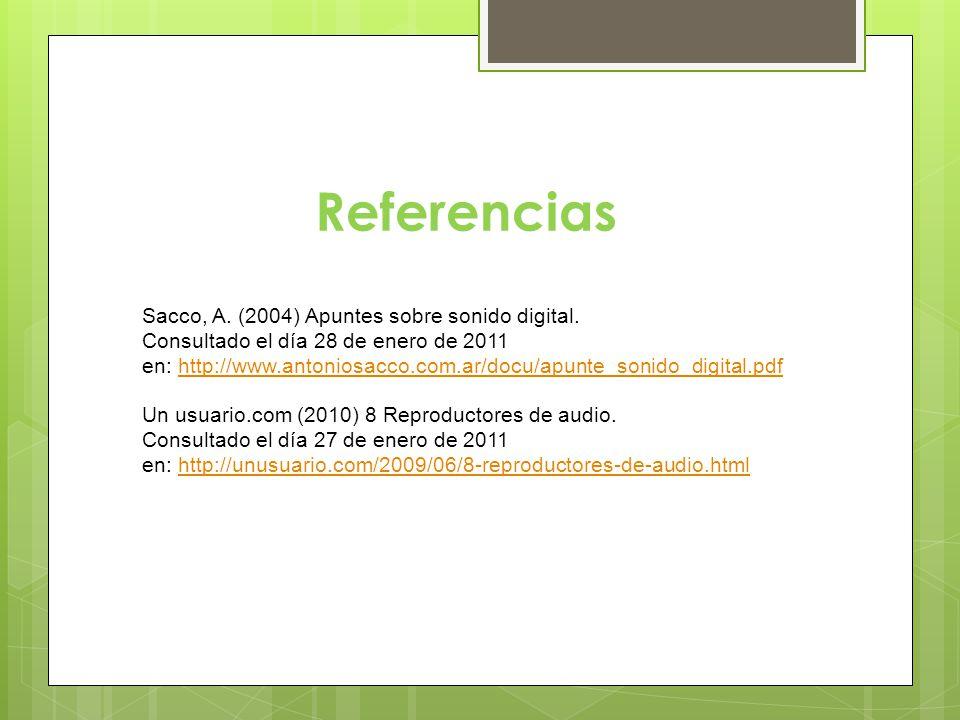 Referencias Sacco, A. (2004) Apuntes sobre sonido digital.