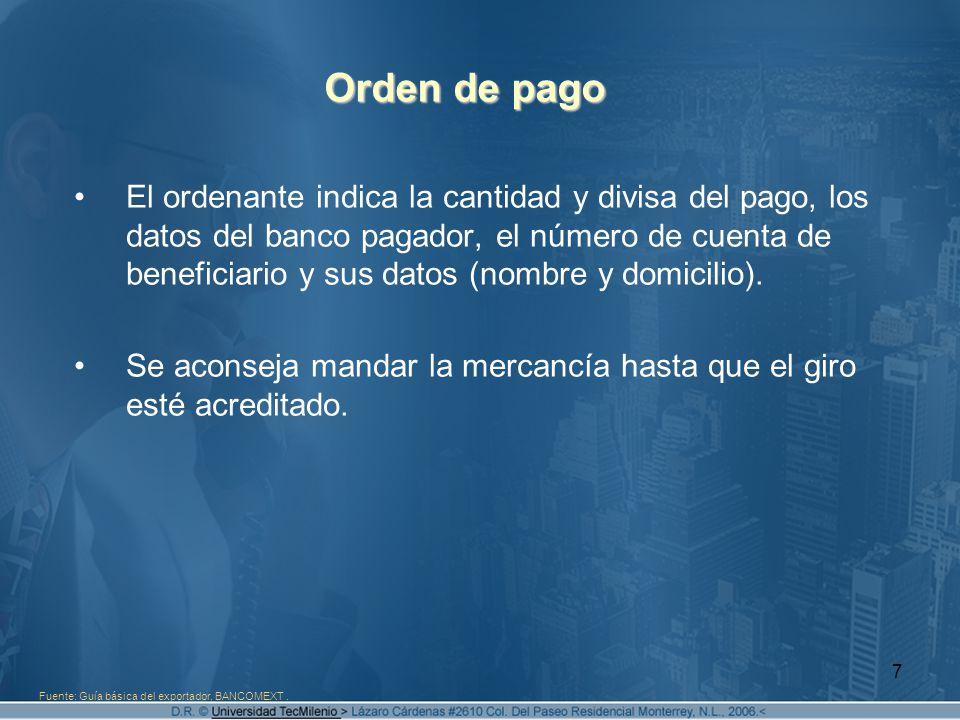 8 Cobranza bancaria internacional Regidas por las Reglas Uniformes de Cobranza publicadas por la Cámara Internacional de Comercio.