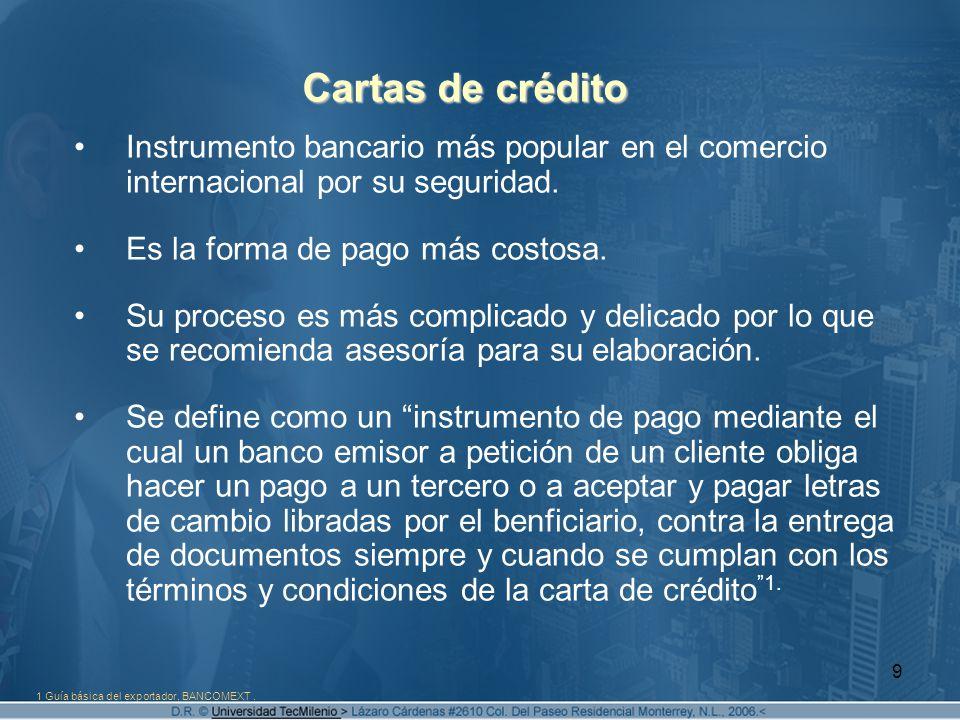 10 Cartas de crédito Sus partes son exportador o vendedor, importador o comprador, banco emisor y banco intermediario.