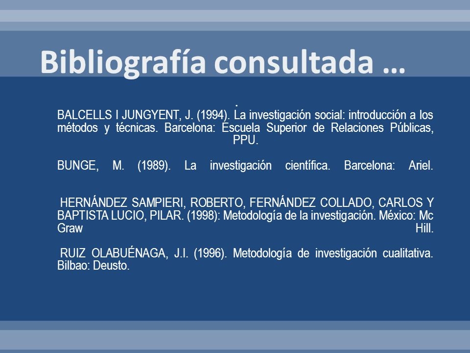 . BALCELLS I JUNGYENT, J. (1994). La investigación social: introducción a los métodos y técnicas. Barcelona: Escuela Superior de Relaciones Públicas,